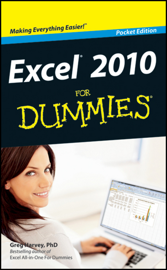 Greg Harvey Excel 2010 For Dummies ISBN: 9781118430019