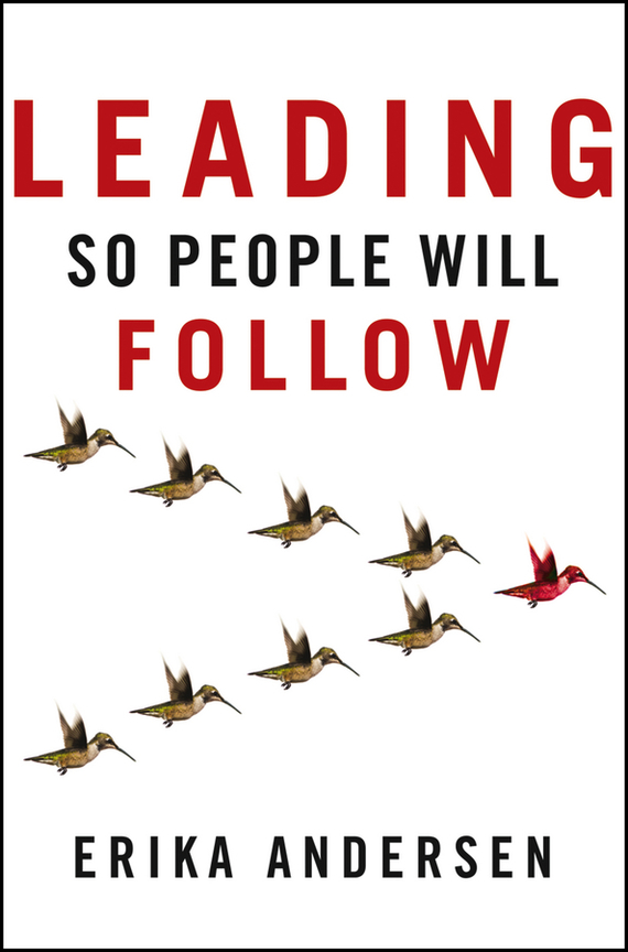 Erika  Andersen Leading So People Will Follow james adonis corporate punishment smashing the management clichés for leaders in a new world