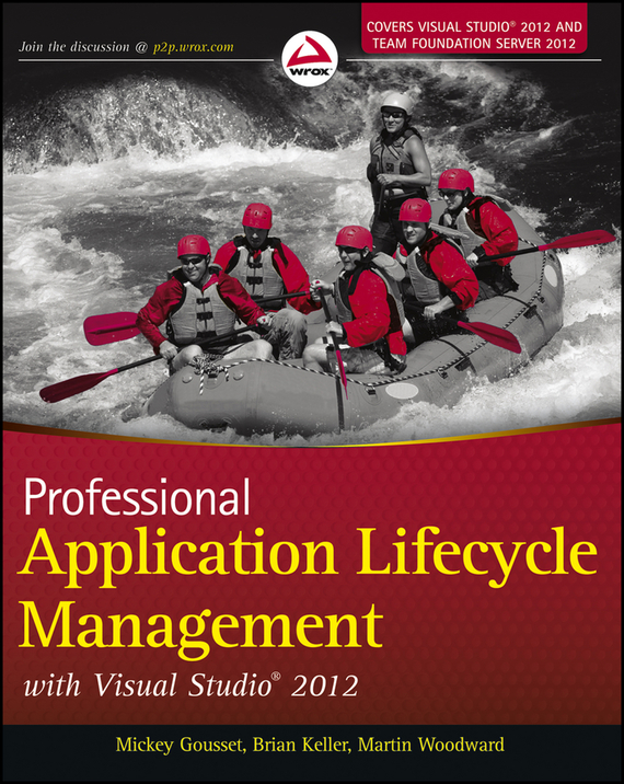 Mickey  Gousset Professional Application Lifecycle Management with Visual Studio 2012 web application architecture principles protocols and practices