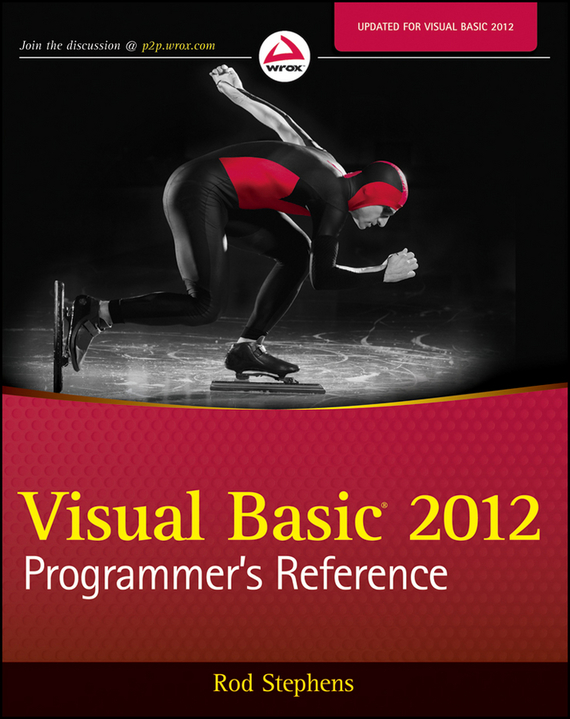 Rod Stephens Visual Basic 2012 Programmer's Reference цена