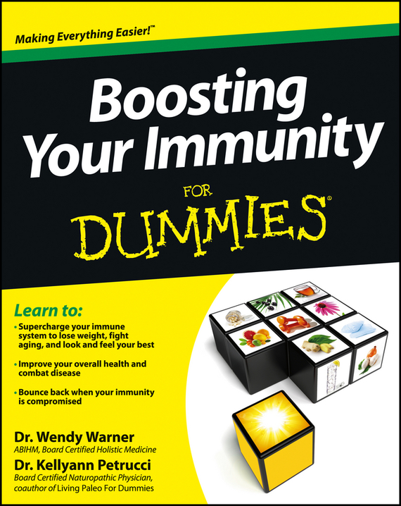 Kellyann Petrucci Boosting Your Immunity For Dummies susan schulherr eating disorders for dummies