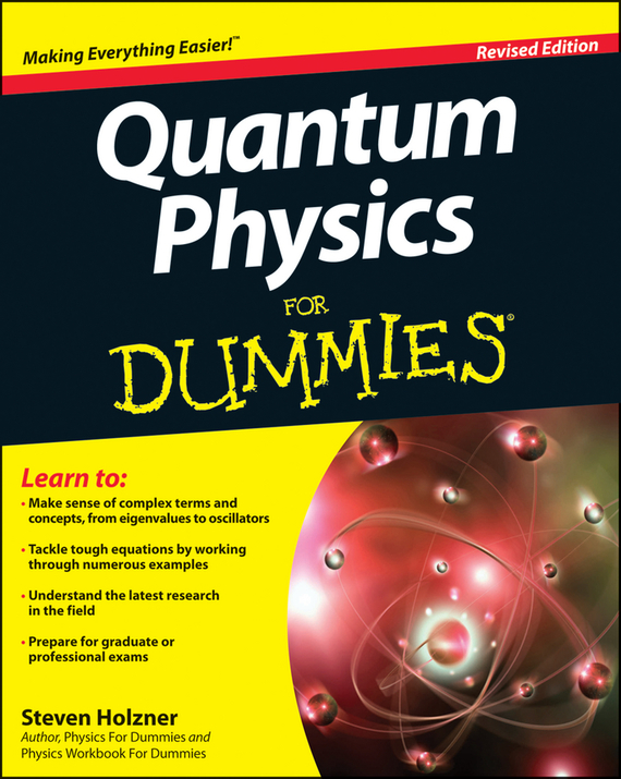 Steven Holzner Quantum Physics For Dummies steven holzner quantum physics workbook for dummies