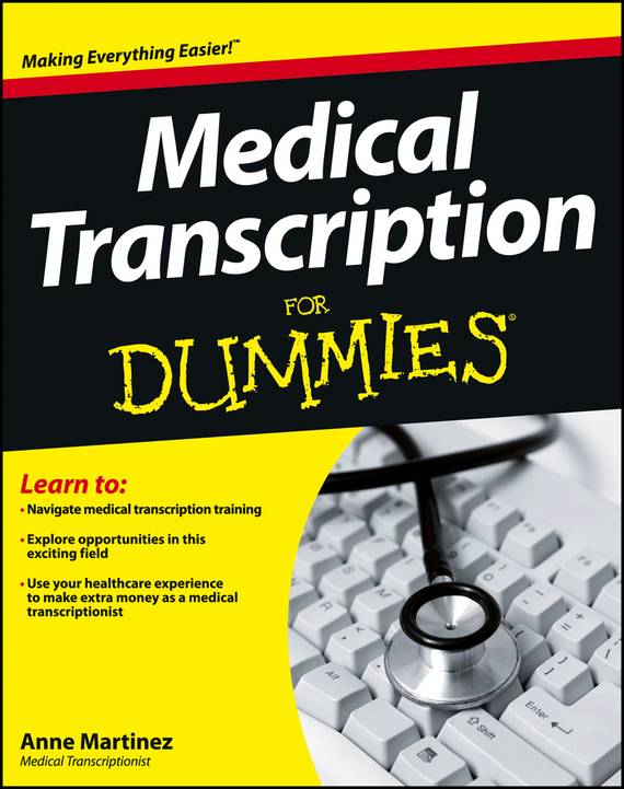Anne Martinez Medical Transcription For Dummies