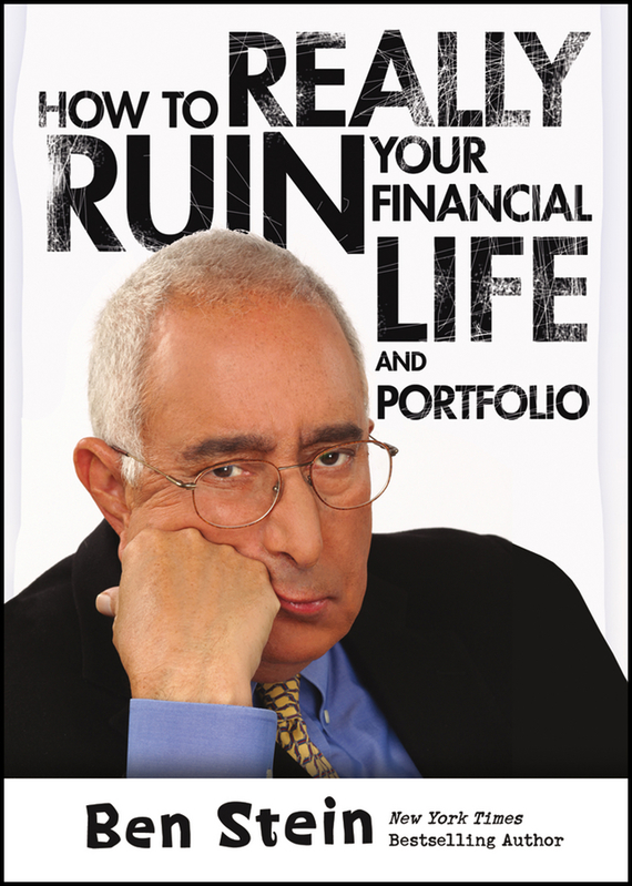 Ben  Stein How To Really Ruin Your Financial Life and Portfolio leslie stein the making of modern israel 1948 1967