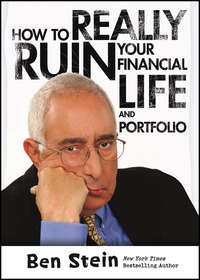 Ben  Stein - How To Really Ruin Your Financial Life and Portfolio