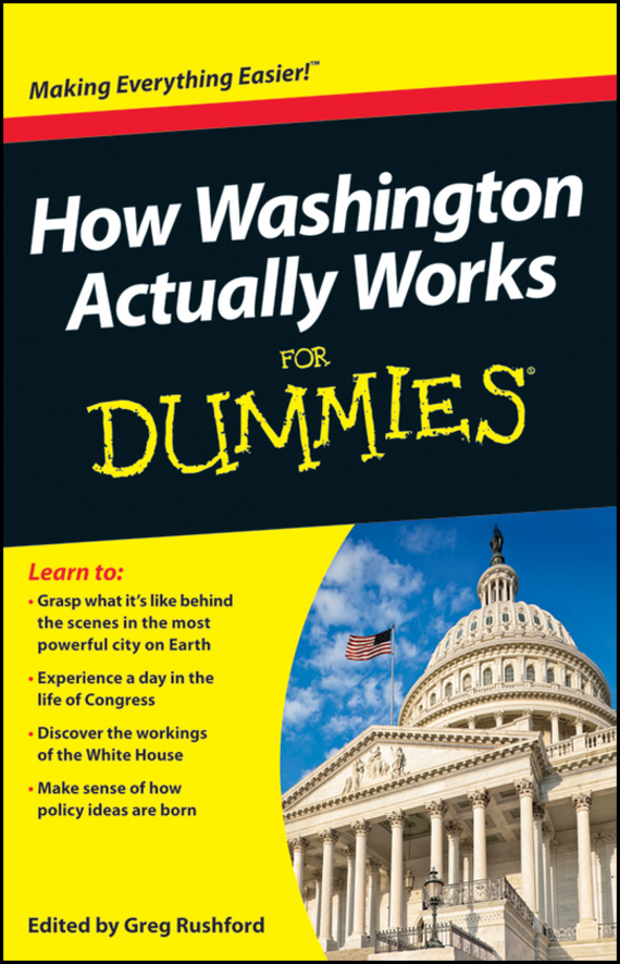 Greg Rushford How Washington Actually Works For Dummies алкогольные напитки