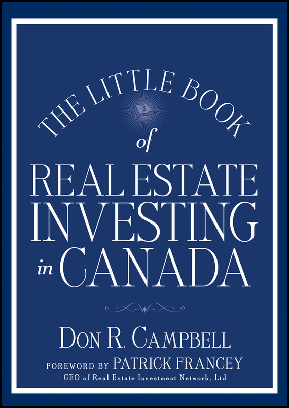 Don Campbell R. The Little Book of Real Estate Investing in Canada ISBN: 9781118464762 douglas gray the canadian landlord s guide expert advice for the profitable real estate investor