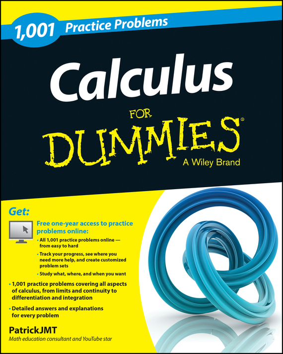 Patrick Jones Calculus: 1,001 Practice Problems For Dummies (+ Free Online Practice)