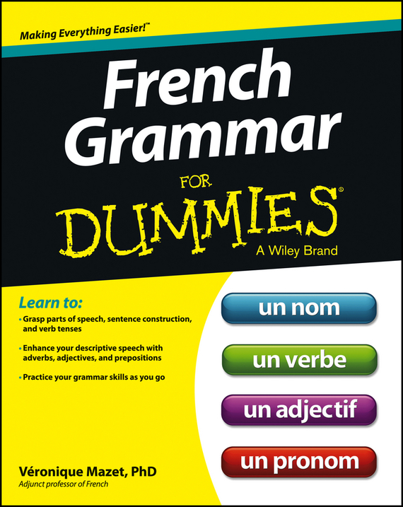 Veronique Mazet French Grammar For Dummies veronique mazet french grammar for dummies