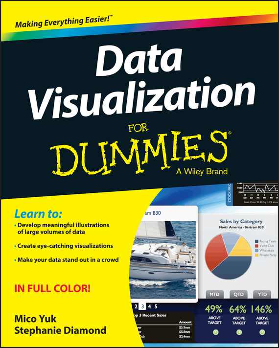 Stephanie  Diamond Data Visualization For Dummies bart baesens analytics in a big data world the essential guide to data science and its applications