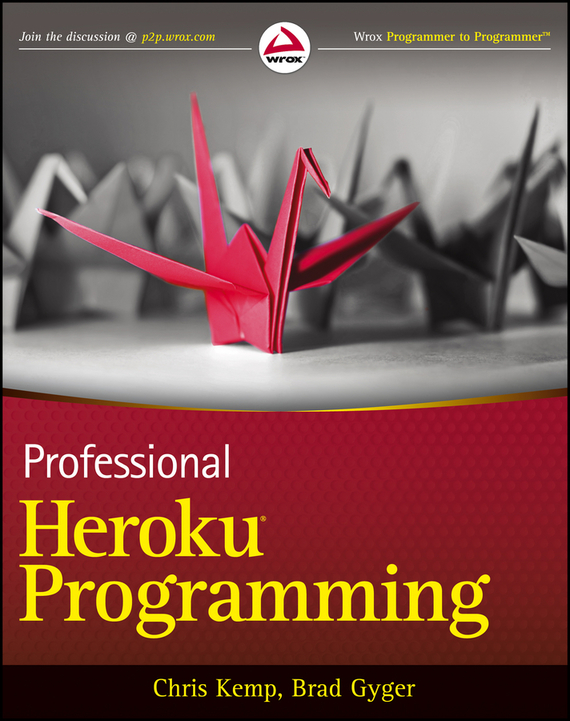 Chris Kemp Professional Heroku Programming michael fitzgerald building b2b applications with xml a resource guide