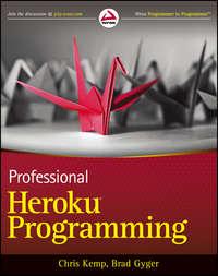 Chris  Kemp - Professional Heroku Programming