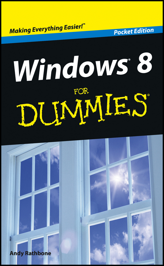 Andy  Rathbone Windows 8 For Dummies, Pocket Edition pagemaker 6 5 for dummies internet edition