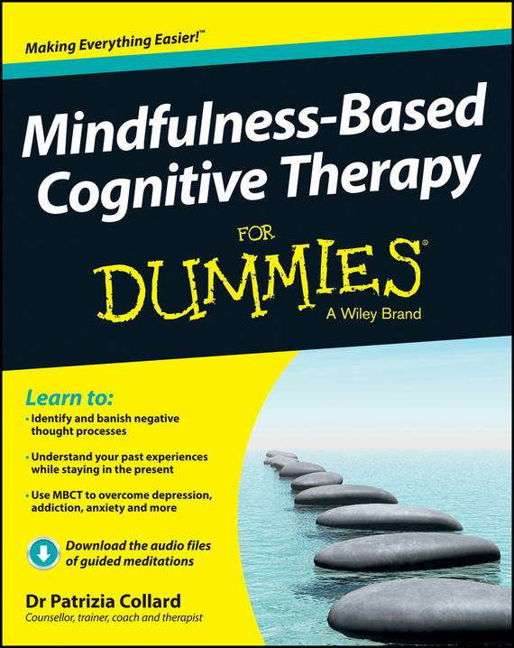 Patrizia Collard Mindfulness-Based Cognitive Therapy For Dummies brian thomson managing depression with cbt for dummies isbn 9781118357170