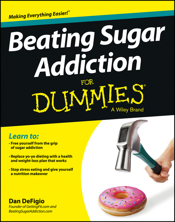 Dan DeFigio Beating Sugar Addiction For Dummies susan schulherr eating disorders for dummies