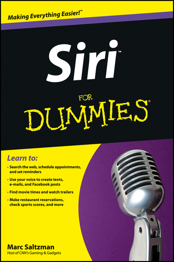 Marc  Saltzman. Siri For Dummies