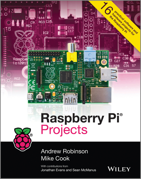 Andrew  Robinson. Raspberry Pi Projects