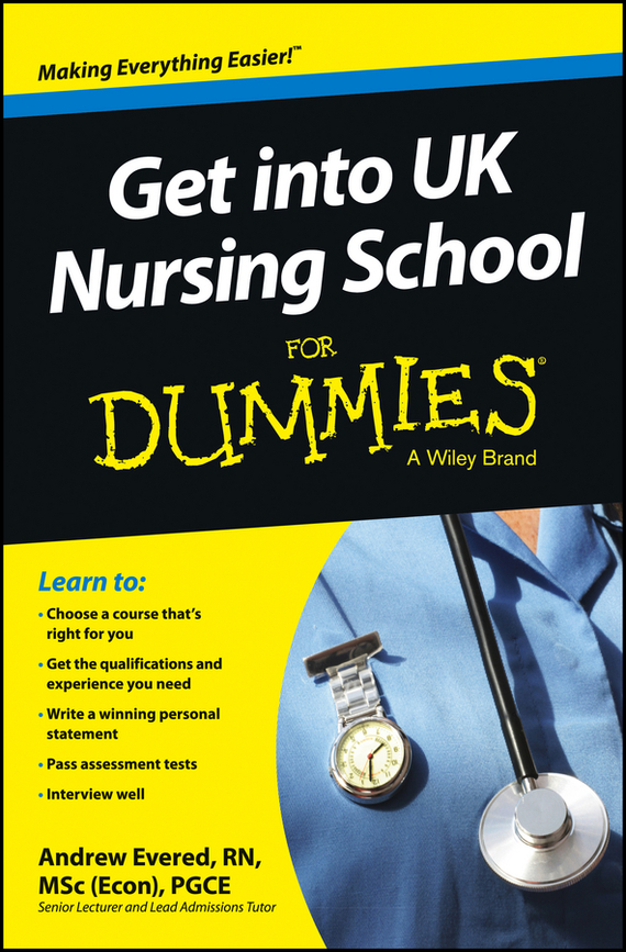 Andrew  Evered Get into UK Nursing School For Dummies promoting academic competence and literacy in school