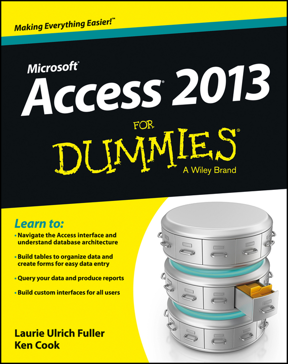 Ken Cook Access 2013 For Dummies brian underdahl access forms and reports for dummies