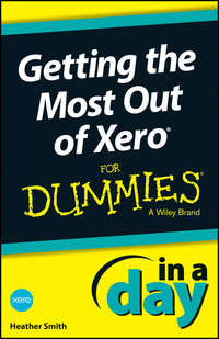Heather  Smith - Getting the Most Out of Xero In A Day For Dummies