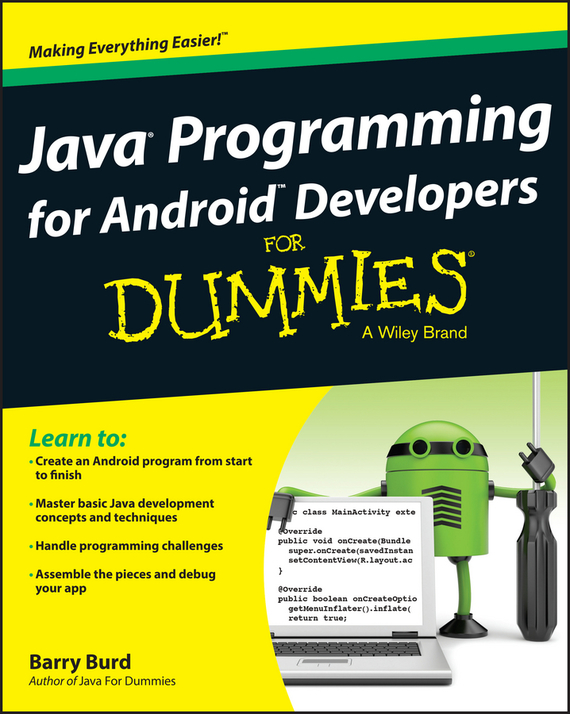 Barry Burd A. Java Programming for Android Developers For Dummies stephen davis r beginning programming with c for dummies