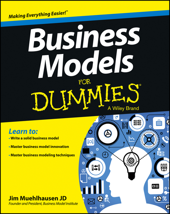 Jim Muehlhausen Business Models For Dummies ISBN: 9781118612675