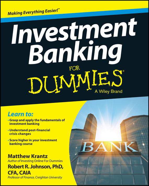 Matt Krantz Investment Banking For Dummies johnson c market leader banking and finance