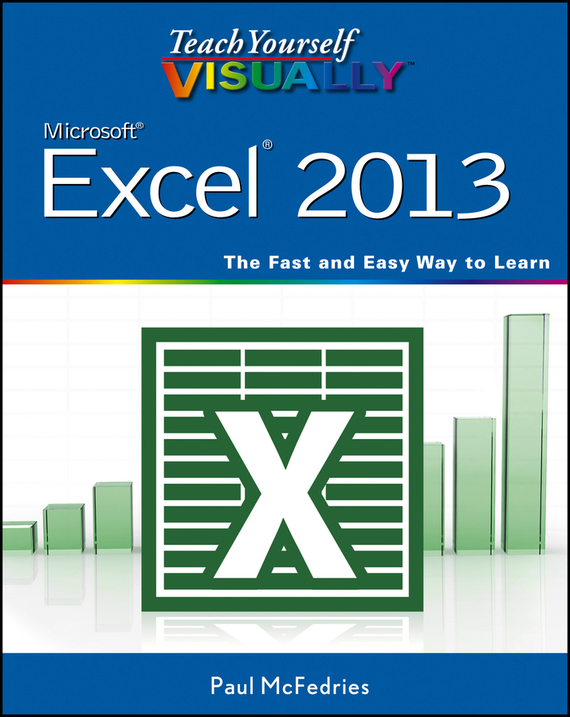 McFedries Teach Yourself VISUALLY Excel 2013 william wood teach yourself visually powerpoint 2013