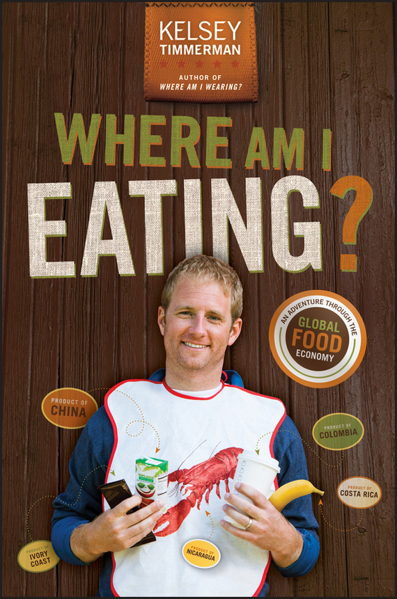 Kelsey  Timmerman Where Am I Eating? An Adventure Through the Global Food Economy the food of the gods