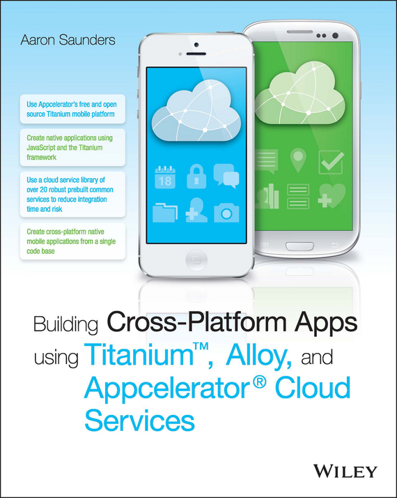 Aaron  Saunders Building Cross-Platform Apps using Titanium, Alloy, and Appcelerator Cloud Services bim and the cloud