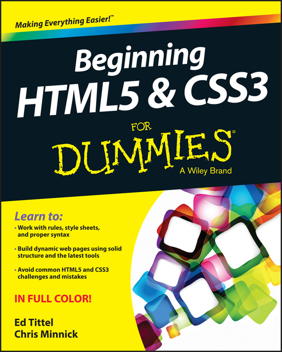 Ed Tittel Beginning HTML5 and CSS3 For Dummies ноутбук hp probook 655 g3 z2w22ea amd a10 8730b 2 4 ghz 8192mb 256gb ssd dvd rw amd radeon r5 wi fi bluetooth cam 15 6 1920x1080 windows 10 pro