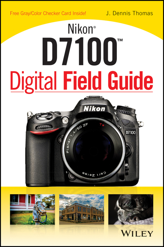 J. Thomas Dennis Nikon D7100 Digital Field Guide nikon® d200 digital field guide