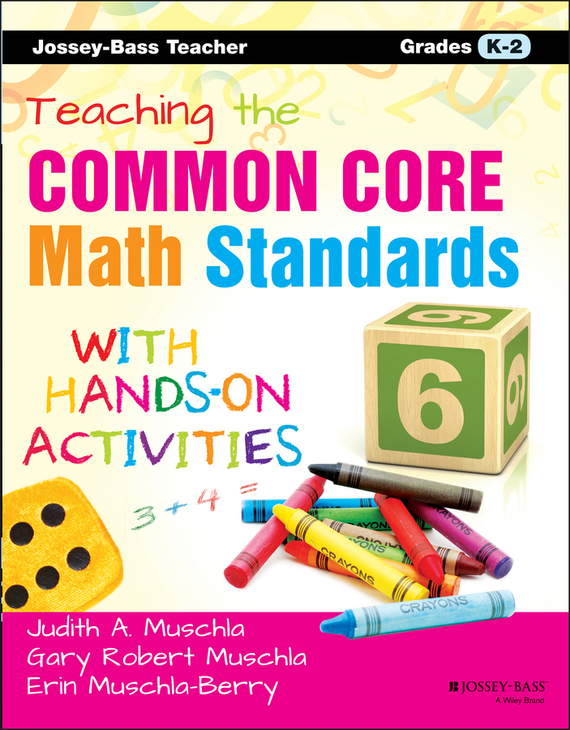 Erin Muschla Teaching the Common Core Math Standards with Hands-On Activities, Grades K-2 the common link