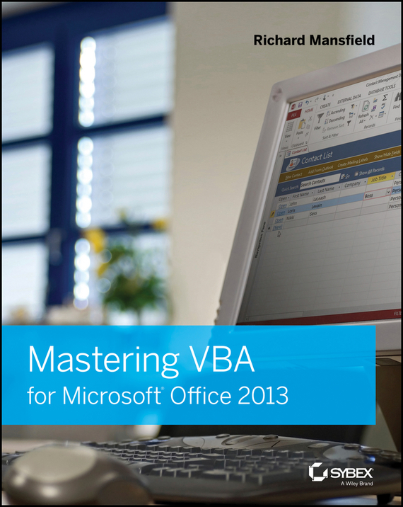 Richard Mansfield Mastering VBA for Microsoft Office 2013