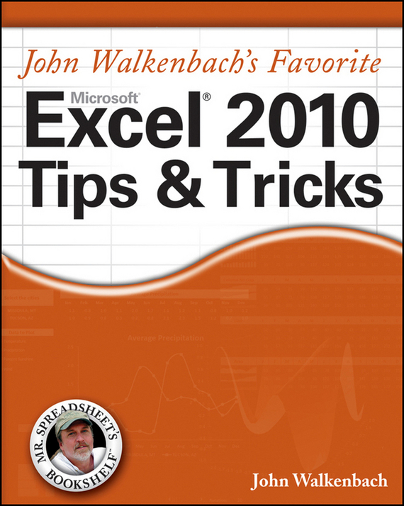 John  Walkenbach Mr. Spreadsheet's Favorite Excel 2010 Tips and Tricks excel 2010办公应用从新手到高手(附光盘)
