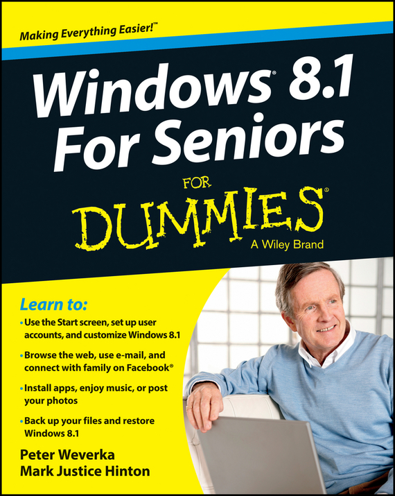 Peter Weverka Windows 8.1 For Seniors For Dummies kim gilmour digital photography for the older and wiser get up and running with your digital camera
