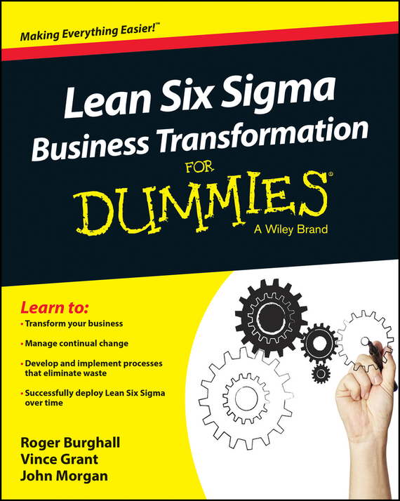 John Morgan Lean Six Sigma Business Transformation For Dummies ISBN: 9781118844885 john levine r unix for dummies