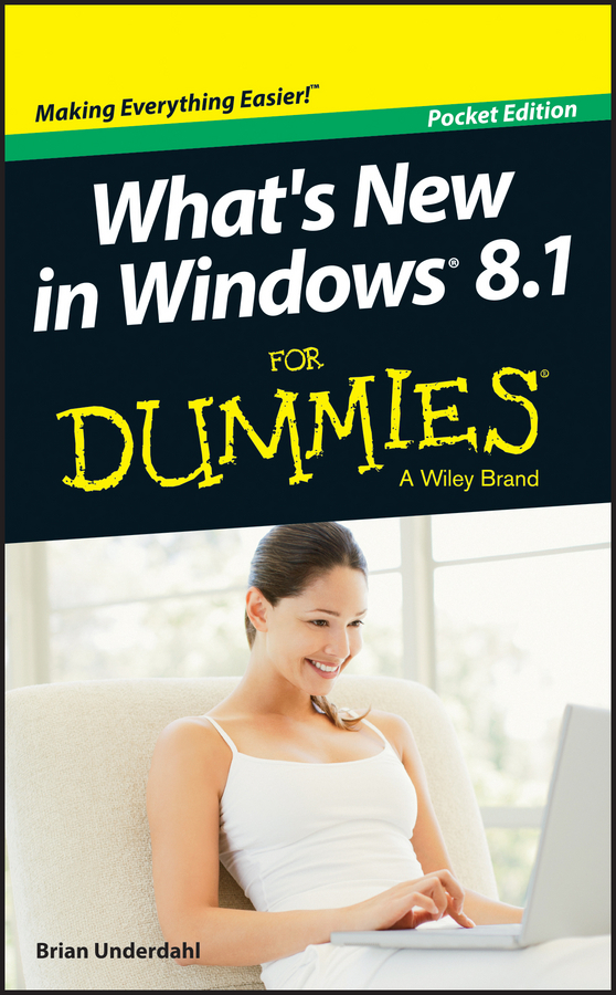 Brian Underdahl What's New in Windows 8.1 For Dummies brian thomson managing depression with cbt for dummies isbn 9781118357170