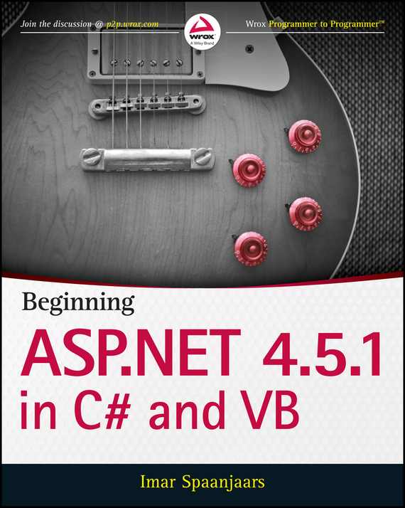 Imar  Spaanjaars Beginning ASP.NET 4.5.1: in C# and VB bart baesens analytics in a big data world the essential guide to data science and its applications