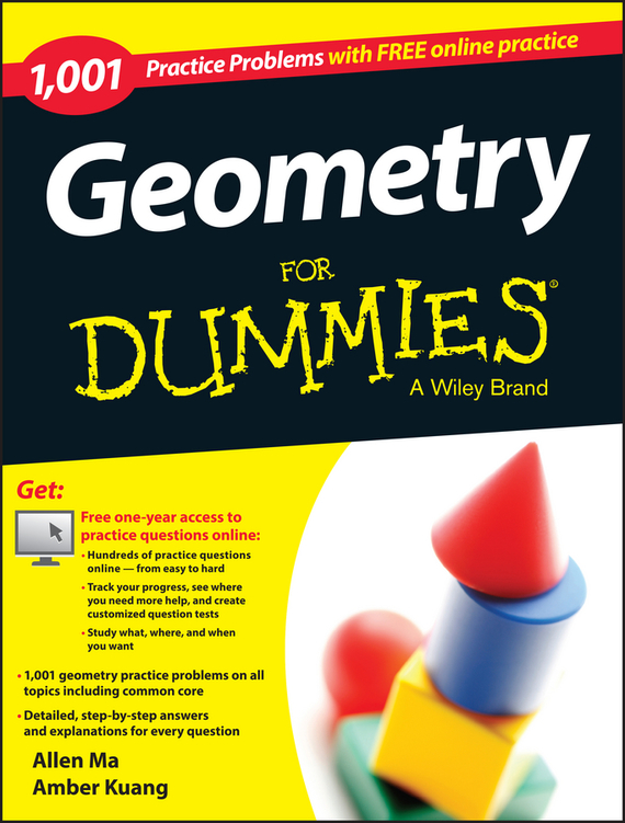 Allen Ma Geometry: 1,001 Practice Problems For Dummies (+ Free Online Practice) christopher danielson common core math for parents for dummies with videos online