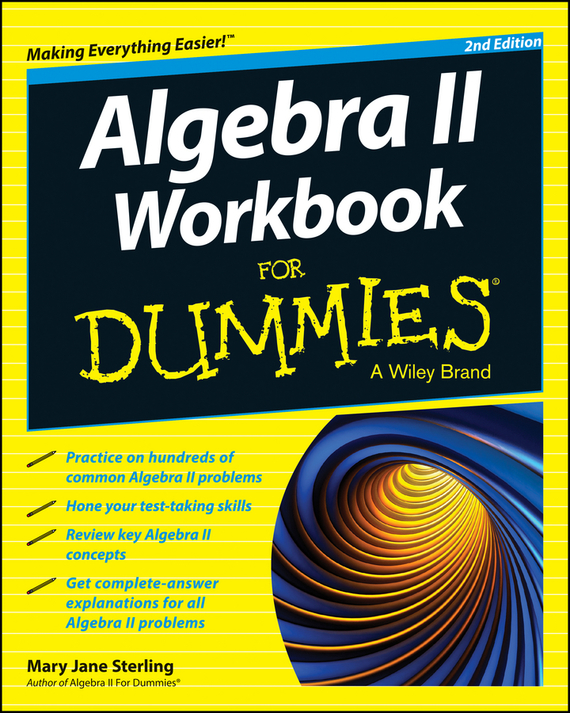 Mary Sterling Jane Algebra II Workbook For Dummies ISBN: 9781118867082