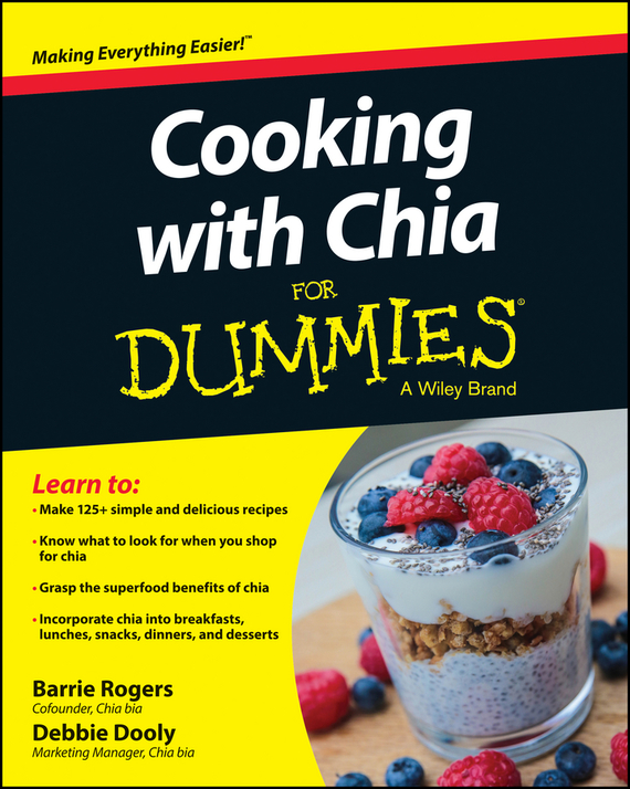 Debbie Dooly Cooking with Chia For Dummies debbie dooly cooking with chia for dummies