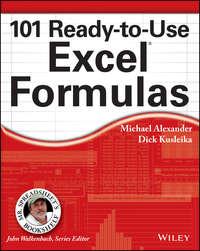 Michael  Alexander - 101 Ready-to-Use Excel Formulas