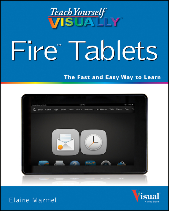 Elaine Marmel Teach Yourself VISUALLY Fire Tablets new tablet for ipad 2 a1376 a1395 a1397 a1396 lcd assembly screen display touch panel