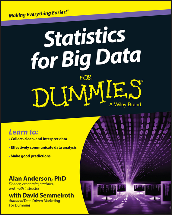 Alan  Anderson Statistics for Big Data For Dummies tony boobier analytics for insurance the real business of big data
