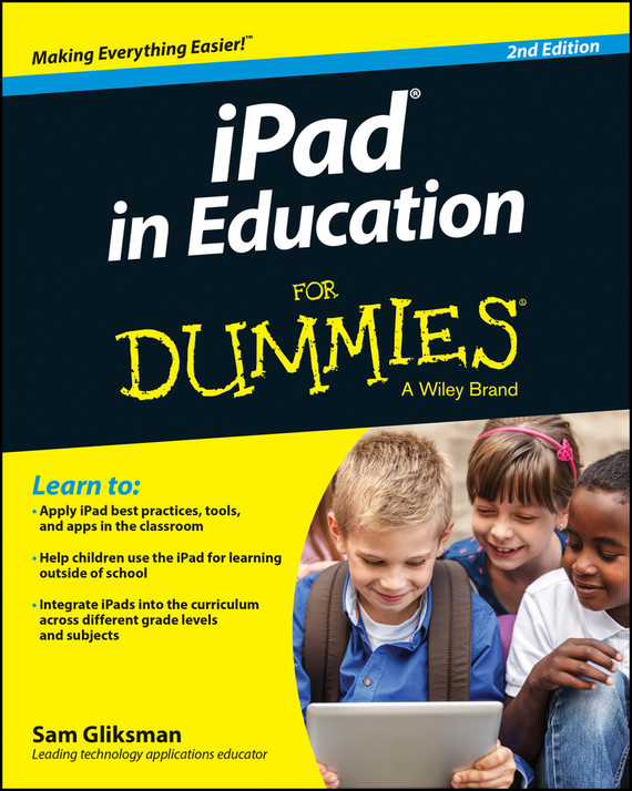 Sam  Gliksman. iPad in Education For Dummies