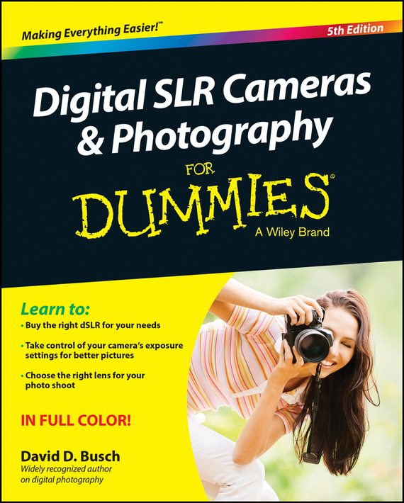 David Busch D. Digital SLR Cameras and Photography For Dummies kim gilmour digital photography for the older and wiser get up and running with your digital camera