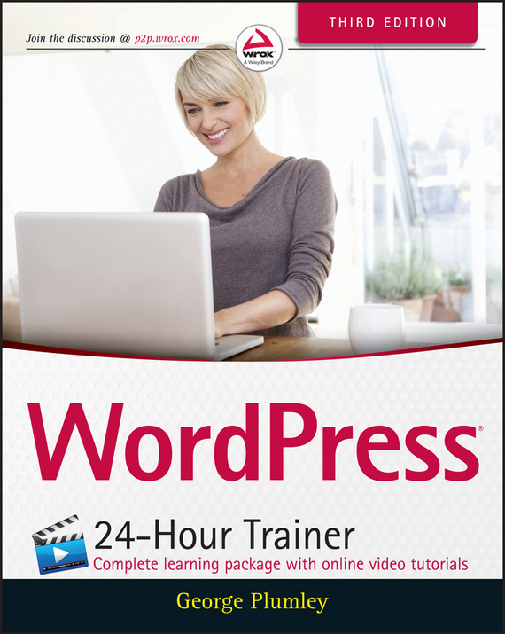 George Plumley WordPress 24-Hour Trainer книги эксмо wordpress для начинающих