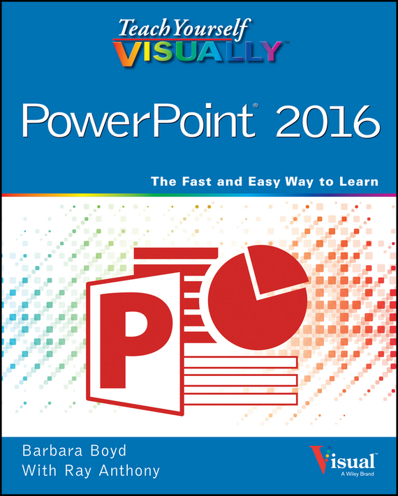 Barbara Boyd Teach Yourself VISUALLY PowerPoint 2016