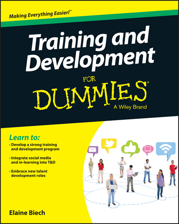 Elaine  Biech Training and Development For Dummies technology based employee training and organizational performance